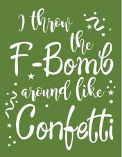 Brand New silkscreen transfer Throw the F Bomb confetti use with chalk paste
