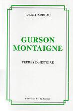 GURSON MONTAIGNE terres d'histoire + PERIGORD + Léonie GARDEAU + Roc de Bourzac