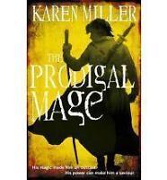 The Prodigal Mage: Kingmaker, Kingbreaker Book 1 (Fishermans Children 1), Karen