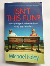 Isn't This Fun By Michael Foley Paperback Philosophy