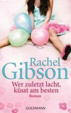 Wer zuletzt lacht, küsst am besten von Rachel Gibson
