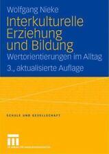 Interkulturelle Erziehung Und Bildung: By Wolfgang Nieke