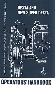 Fordson Dexta and Super Dexta Tractor Owners Manual 1957-1964 Operators Handbook