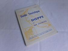 Guide touristique Dieppe et ses environs, A. Boudier & C. Féron 1959 Livret