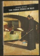 JAMES HOGG The Three Perils of Man. UK pb 1996. Lost classic of Scottish fantasy