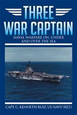 Three War Captain : Naval Warfare on, under and over the Sea by Ruiz US Navy...