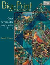 BIG-PRINT PATCHWORK - A GREAT NEW QUILT BOOK