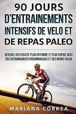 90 JOURS d ENTRAINEMENTS INTENSIFS de VELO et de REPAS PALEO : DEVENEZ un...