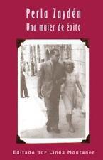 Perla Zaydén : Una Mujer de Éxito by Linda Montaner (2013, Paperback)