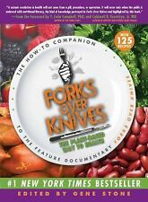Forks Over Knives - The Plant-Based Way to Health by T. Campbell & C. Esselstyn