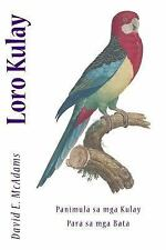 Loro Kulay : Panimula Sa Mga Kulay para Sa Mga Bata by David McAdams (2013,...
