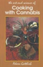 Cooking with Cannabis: The Most Effective Methods of Preparing Food and Drink w