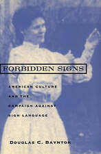 Forbidden Signs: American Culture and the Campaign against Sign-ExLibrary