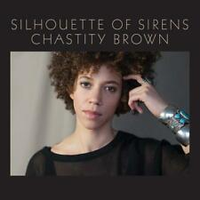 Chasity Brown - Silhouette Of Sirens (NEW CD)