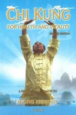 Chi Kung for Health and Vitality: A Practical Approach to the Art of Energy (Pap