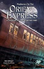 Madness on the Orient Express : 16 Lovecraftian Tales of an Unforgettable...