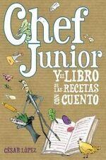 NEW Chef Junior y el libro de las recetas con cuento (Spanish Edition)