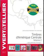 Catalogue des Timbres d'Amérique Centrale Vol 2 de Guatemala à Vierges 2017