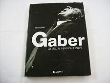 GIORGIO GABER - LA VITA LE CANZONI IL TEATRO - LIBRO NUOVO 2007 GIUNTI