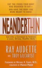 NeanderThin: Eat Like a Caveman to Achieve a Lean, Strong, Healthy Body, Ray Aud