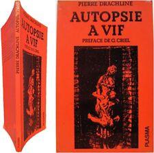 Autopsie à vif 1976 Pierre Drachline préface Gaston Criel délires poésie Plasma