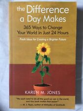 The Difference a Day Makes: 365 Ways to Change Your World in Just 24 Hours PB