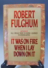 It Was on Fire When I Lay Down On It by Robert Fulghum (1989, Hardcover)