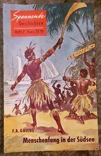 Spannende Geschichten Heft 7 Menschenfang in der Südsee F. A. Gallus 1954