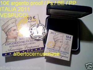 10 euro Italia 2011 Ag Amerigo VESPUCCI Proof Fs PP BE Italie Italy Italien