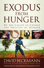 Exodus from Hunger: We Are Called to Change the Politics of Hunger (Paperback or