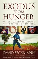 Exodus from Hunger: We Are Called to Change the Politics of Hunger by David Beck