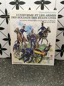 Funcken L' Uniforme et les armes des soldats des Etats-Unis Ed. Casterman TBE