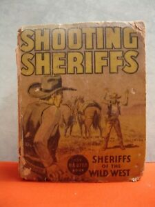 Shooting Sheriffs, Sheriffs of the Wild West The Big Little Book 1936 HB025