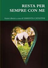 Resta per Sempre con Me by Autori Diversi A. Cura Di Sama Catastini (2014,...