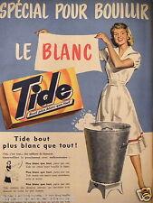 PUBLICITÉ 1957 LESSIVE TIDE SPÉCIAL POUR BOUILLIR LE BLANC - ADVERTISING