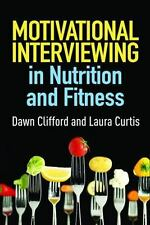 Motivational Interviewing in Nutrition and Fitness: By Clifford, Dawn, Curtis...