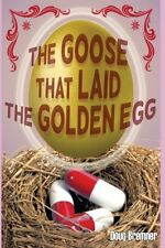 The Goose That Laid the Golden Egg: Accutane, the Truth That Had to Be Told by D