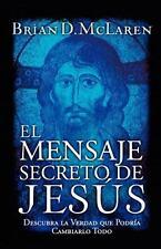 El Mensaje Secreto de Jesus: Descubra La Verdad Que Podria Cambiarlo Todo (Paper