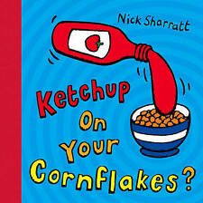 NEW - KETCHUP ON YOUR CORNFLAKES - Nick Sharratt SPLIT PAGE spiral bound