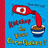 Ketchup on Your Cornflakes? by Nick Sharratt, Spiral-bound Book, New, FREE & Fas