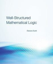 Well-Structured Mathematical Logic by Damon Scott (2013, Hardcover)