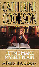 LET ME MAKE MYSELF PLAIN by Catherine Cookson (Paperback)