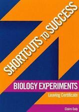 """""""VERY GOOD"""" Biology Experiments for Leaving Certificate (Shortcuts to Success),"""
