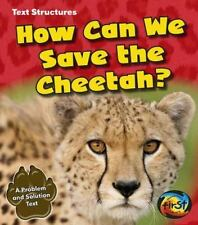 Text Structures: How Can We Save the Cheetah? : A Problem and Solution Text...