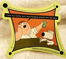 """FAMILY GUY PETER BRIAN STICKER 5"""" X 4"""" I LOVE MY FAMILY BUT MISS THE GUYS  MINT"""