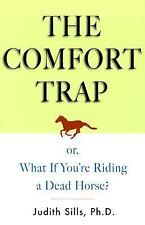 The Comfort Trap (or, What If You're Riding a Dead Horse?), Judith Sills, Good C
