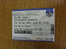 28/01/2014 Ticket: Oldham Athletic v Wolverhampton Wanderers  . Thanks for viewi