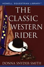 Howell Equestrian Library: The Classic Western Rider by Donna Snyder-Smith NEW