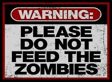 WARNING Please Do Not Feed the Zombies Sign PHOTO Walking Dead Apocalypse Attack