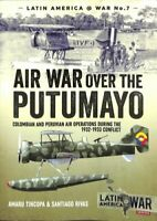 Air War Over the Putumayo Colombian and Peruvian Air Operations... 9781912390236